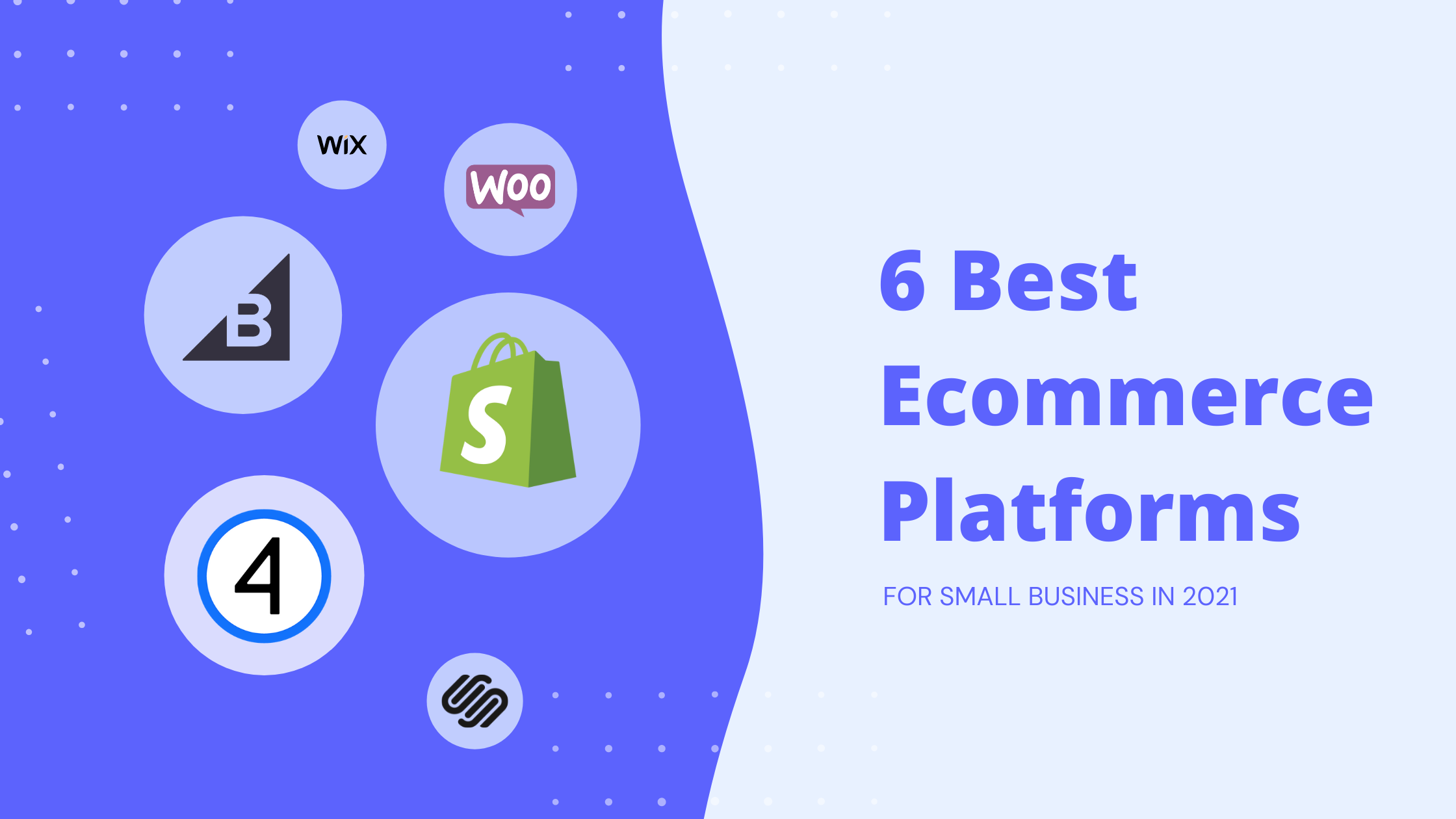 6 Best Ecommerce Platforms for Small Business in 2021